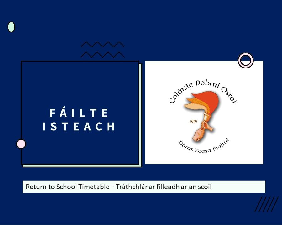 Return to School Timetable – Tráthchlár ar filleadh ar an scoil 18/08/20